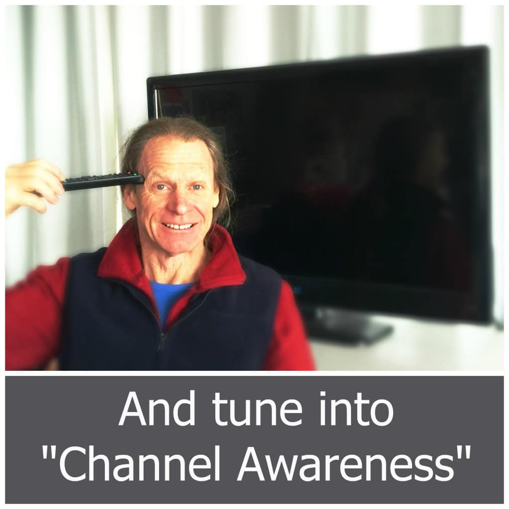 """And tune into """"Channel Awareness"""""""